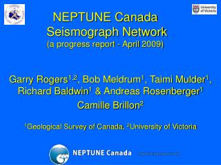 NEPTUNE Canada  Seismograph Network (a progress report - April 2009)