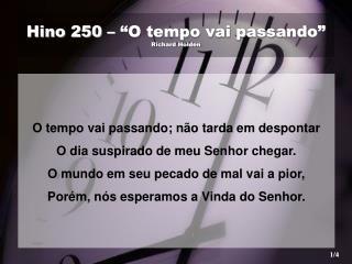 "Hino 250 – ""O tempo vai passando"" Richard Holden"