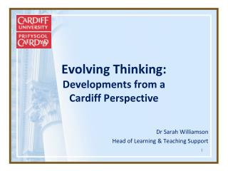 Evolving Thinking: Developments from a Cardiff Perspective