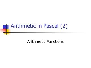 Arithmetic in Pascal (2)
