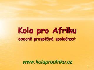 Kola pro Afriku obecn? prosp?�n� spole?nost