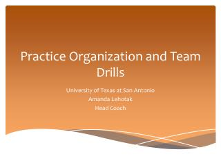 Practice Organization and Team Drills