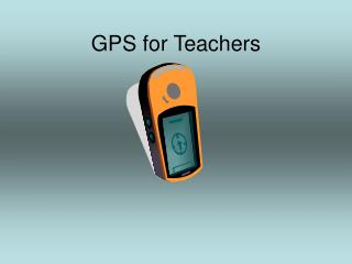 GPS for Teachers