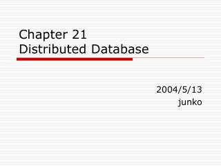 Chapter 21 Distributed Database