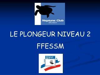 LE PLONGEUR NIVEAU 2 FFESSM