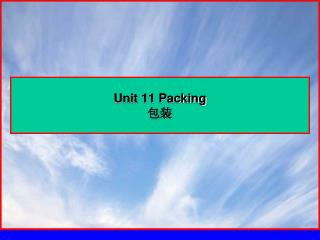 Unit 11 Packing 包装