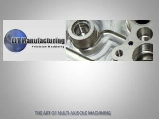The Art of multi axis  cnc  machining