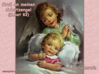 Gruß an meinen Schutzengel (Gebet 83)