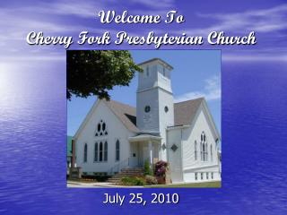 Welcome To  Cherry Fork Presbyterian Church