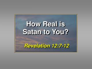 How Real is Satan to You?