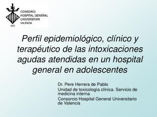 Dr. Pere Herrera de Pablo Unidad de toxicología clínica. Servicio de medicina interna