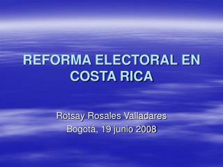 REFORMA ELECTORAL EN COSTA RICA