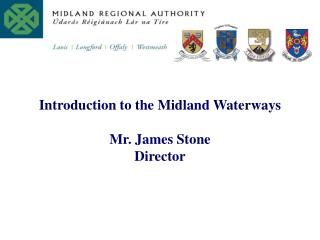 Introduction to the Midland Waterways Mr. James Stone Director