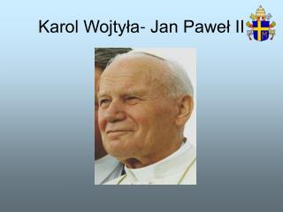 Karol Wojtyla- Jan Pawel II