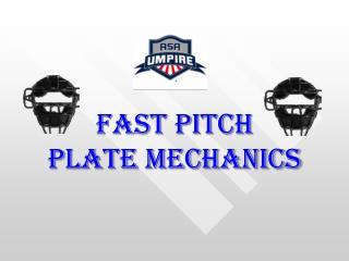 Fast Pitch Plate Mechanics