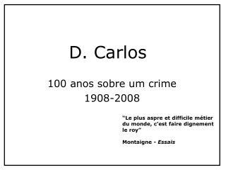 100 anos sobre um crime 1908-2008