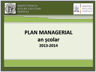 PLAN MANAGERIAL an școlar  201 3 -201 4