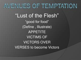 AVENUES OF TEMPTATION