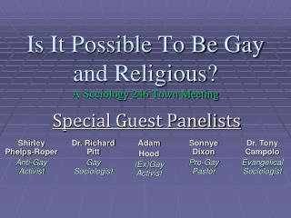 Is It Possible To Be Gay and Religious? A Sociology 246 Town Meeting