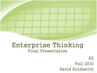 Enterprise  Thinking Final  Presentation