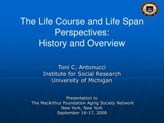 The Life Course and Life Span Perspectives:  History and Overview