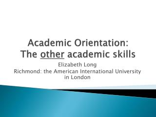 Academic Orientation: The  other  academic skills