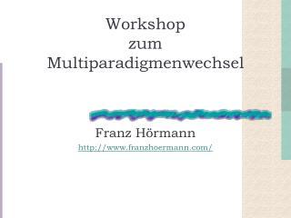 Workshop zum  Multiparadigmenwechsel