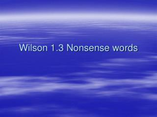 Wilson 1.3 Nonsense words