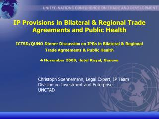 Christoph Spennemann, Legal Expert, IP Team  	Division on Investment and Enterprise 	UNCTAD