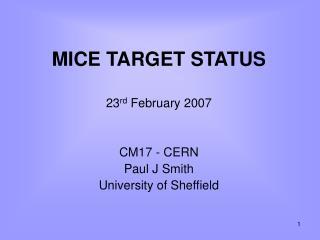 MICE TARGET STATUS