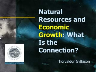 Natural Resources and Economic Growth: What Is the Connection