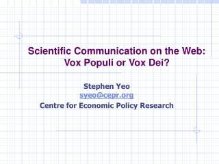 Scientific Communication on the Web: Vox Populi or Vox Dei?