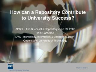 How can a Repository Contribute to University Success?