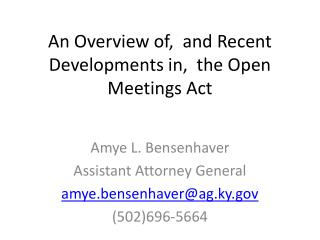 An Overview of,  and Recent Developments in,  the Open Meetings Act