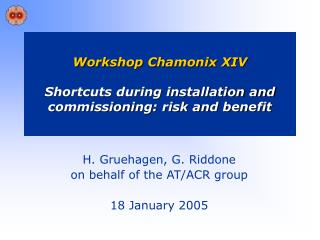 Workshop Chamonix XIV Shortcuts during installation and commissioning: risk and benefit
