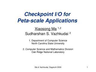 Checkpoint I/O for  Peta-scale Applications