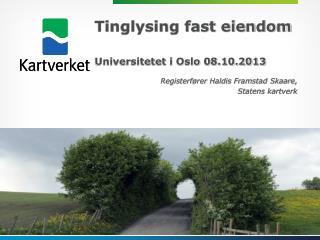 Tinglysing fast eiendom Universitetet i  Oslo 08.10.2013