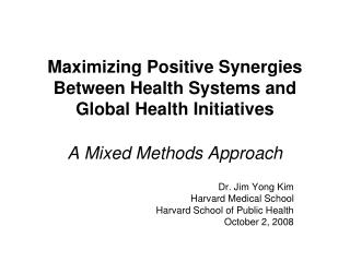 Maximizing Positive Synergies Between Health Systems and Global Health Initiatives   A Mixed Methods Approach