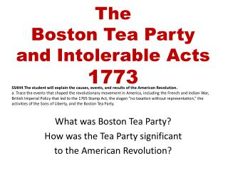 The  Boston Tea Party and Intolerable Acts 1773