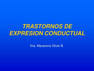 TRASTORNOS DE EXPRESION CONDUCTUAL