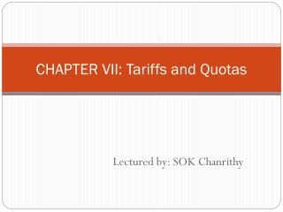 CHAPTER VII: Tariffs and Quotas