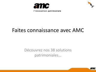 Faites connaissance avec AMC