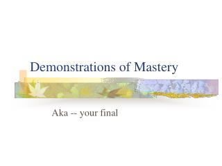 Demonstrations of Mastery