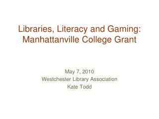 Libraries, Literacy and Gaming: Manhattanville College Grant