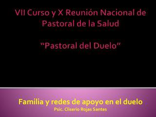 """VII Curso y X Reunión Nacional de Pastoral de la Salud """"Pastoral del Duelo"""""""
