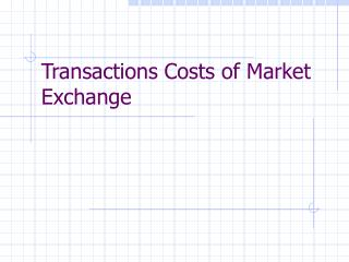 Transactions Costs of Market Exchange