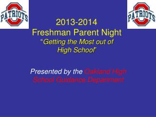 "2013-2014 Freshman Parent Night "" Getting the Most out of  High School """