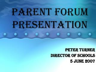 PARENT FORUM PRESENTATION