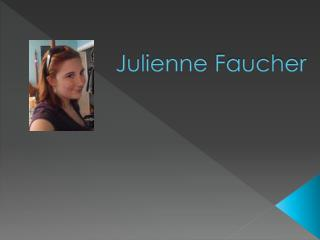 Julienne  Faucher