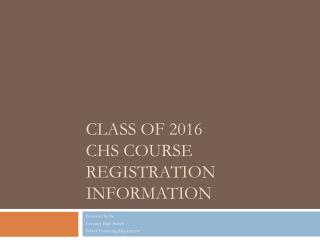 Class of 2016 CHS Course Registration Information